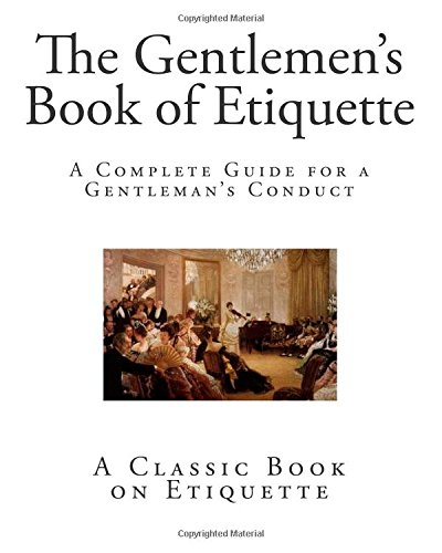 Download ebook The Gentlemen's Book of Etiquette and Manual of Politeness