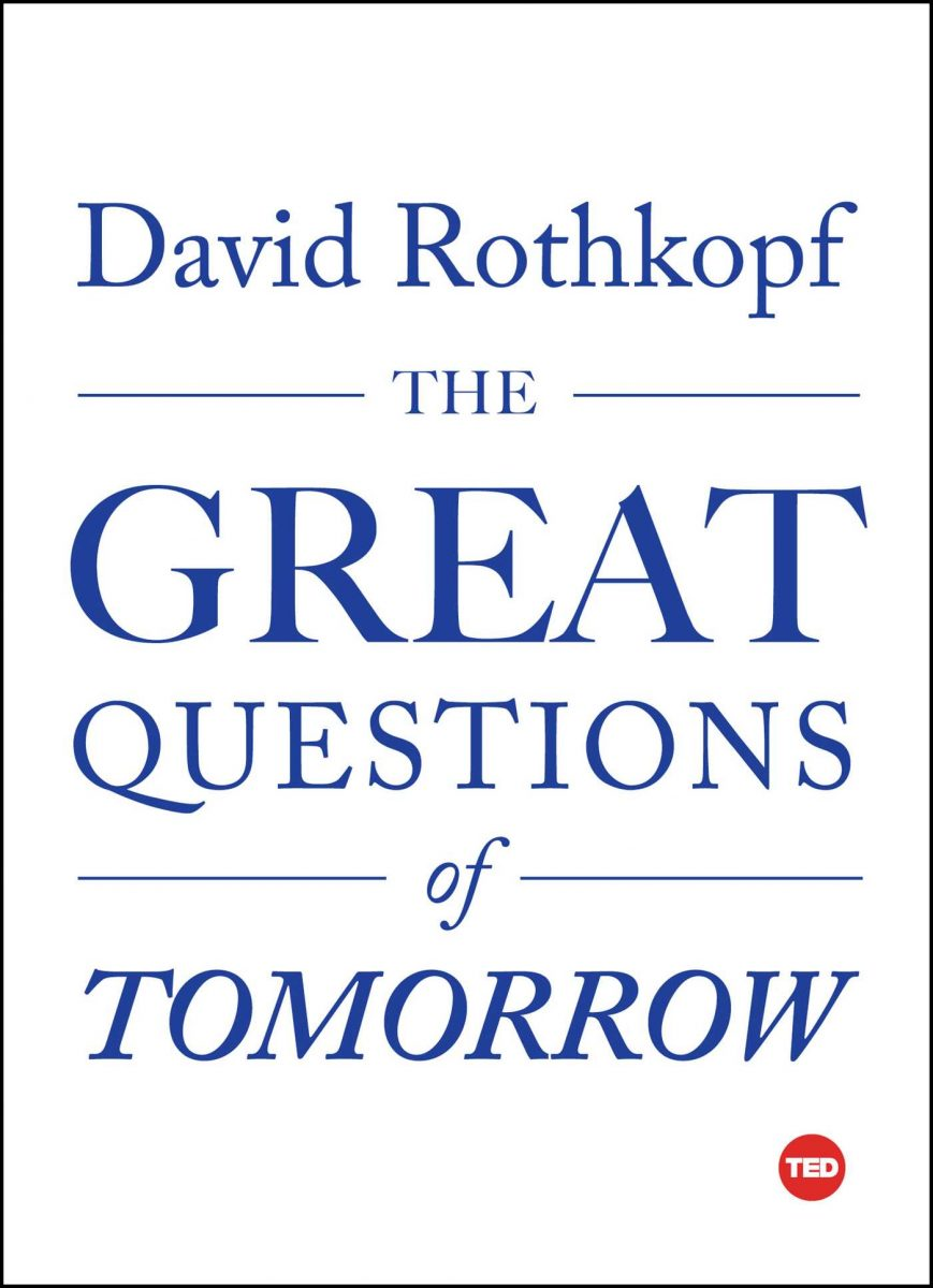Download ebook The Great Questions of Tomorrow (TED Books)