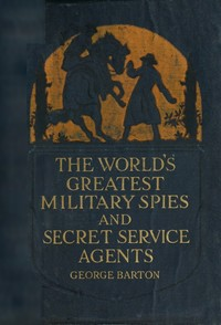 Download ebook The World's Greatest Military Spies and Secret Service Agents