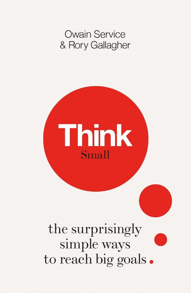 Download ebook Think Small: The Surprisingly Simple Ways to Reach Big Goals