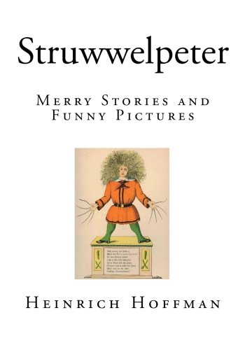 Download ebook Struwwelpeter: Merry Stories and Funny Pictures